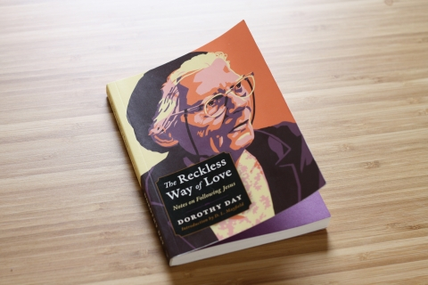 The Reckless Way of Love: Notes on Following Jesus by Dorothy Day