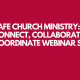 graphic image with words: Safe Church Ministry Connect, Collaborate, Coordinate Webinar Series